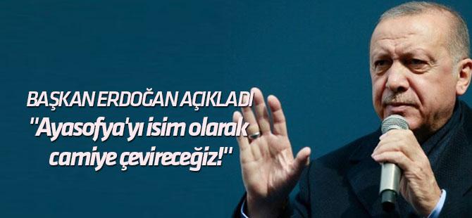 """""""Ayasofya'yı isim olarak camiye çevireceğiz!"""""""