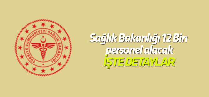 Sağlık Bakanlığı 12 bin personel alacak