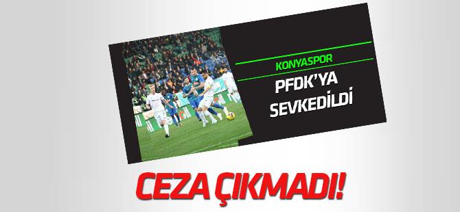 PFDK'dan Konyaspor'a ceza çıkmadı