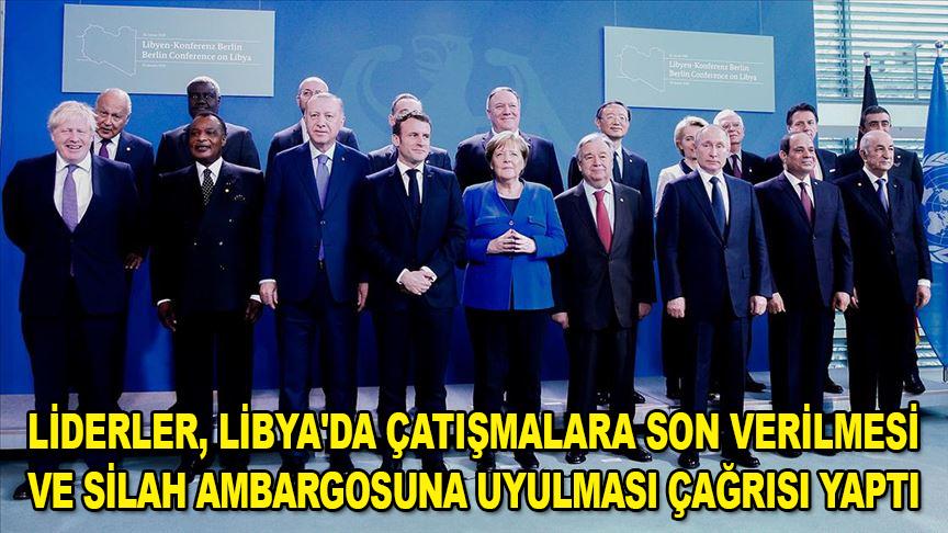 Liderler, Libya'da çatışmalara son verilmesi ve silah ambargosuna uyulması çağrısı yaptı