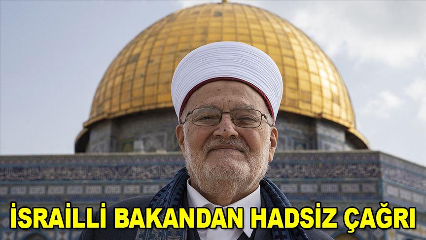 İsrailli Bakan'dan hadsiz çağrı