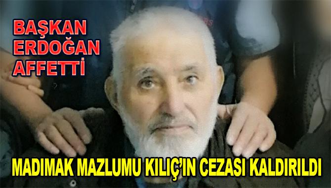 Cumhurbaşkanı Erdoğan, ağırlaştırılmış müebbet hapis cezası bulunan Kılıç'ın cezasını kaldırdı