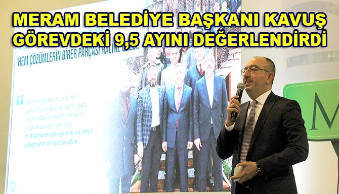 Meram Belediye Başkanı Mustafa Kavuş görevdeki 9,5 ayını değerlendirdi