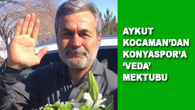 Aykut Kocaman'dan Konyaspor'a 'veda' mektubu: