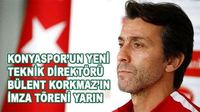 Bülent Korkmaz'in imza töreni yarın!