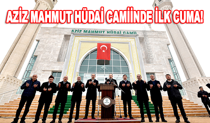 Aziz Mahmut Hüdai Camii'nde ilk cuma!