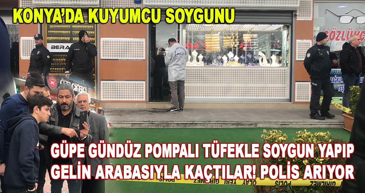 Konya'da kuyumcu soygunu! Şehir genelinde operasyon başlatıldı