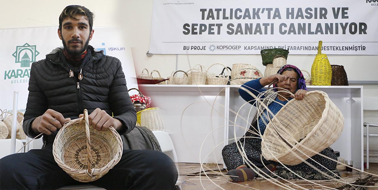 Sepet sanatı Tatlıcak'a çare olacak!
