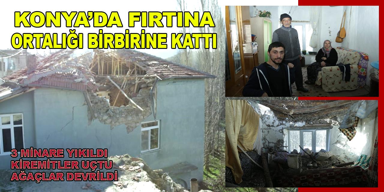 Konya'da fırtına ortalığı birbirine kattı!