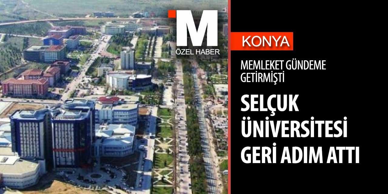 Memleket'in gündeme getirdiği sınav karmaşasında Selçuk Üniversitesi geri adım attı